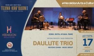 «Daulute Trio live» στο ψηφιακό κανάλι πολιτισμού του Δήμου ΗρακλείουΤο μουσικό σχήμα Daulute, έρχεται στο ψηφιακό κανάλι πολιτισμού του Δήμου Ηρακλείου - Heraklion Arts and Culture, και μας παρουσιάζει μια ιδιαίτερη μουσική παράσταση με τίτλο «Daulute Trio Live».